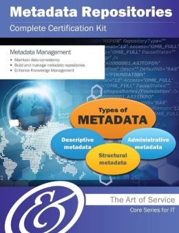 Metadata Repositories Complete Certification Kit - Core Series for It