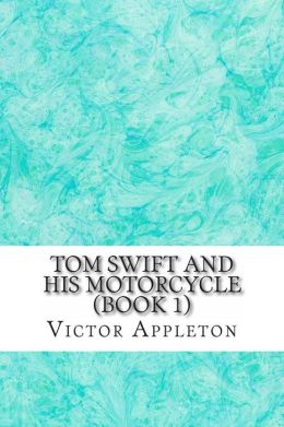 Tom Swift and His Motorcycle (Book 1)