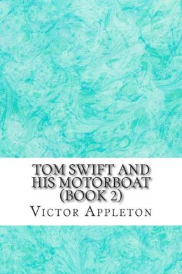 Tom Swift and His Motorboat (Book 2)