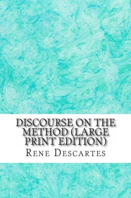 DISCOURSE ON THE METHOD (Large Print Edition)