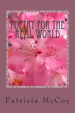 Poetry for the Real World: Poems Everyone Can Relate to