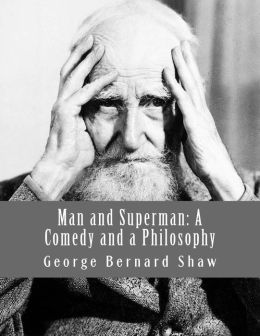Man and Superman: A Comedy and a Philosophy