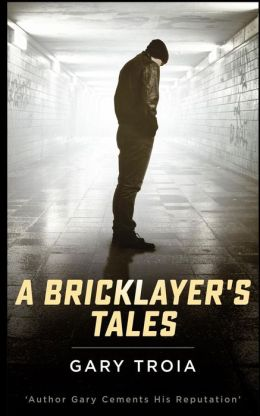 A Bricklayer's Tales