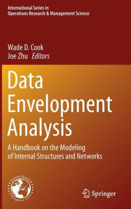 Data Envelopment Analysis: A Handbook of Modeling Internal Structure and Network