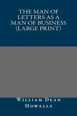 The Man of Letters as a Man of Business (Large Print)