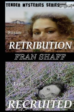 Retribution, Recruited: Tender Mysteries Series, Books Three and Four