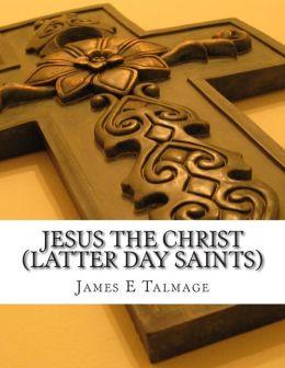 Jesus the Christ (Latter Day Saints)
