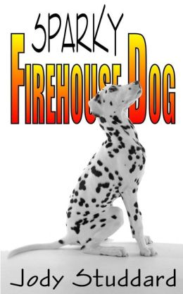 Sparky: Firehouse Dog