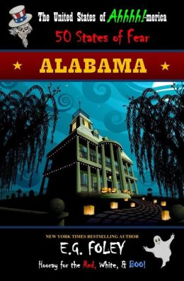 ALABAMA (The United States of Ahhhh!-merica: 50 States of Fear)