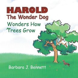 Harold The Wonder Dog Wonders How Trees Grow