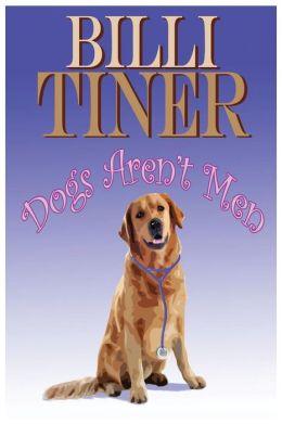 Dogs Aren't Men - Billi Tiner