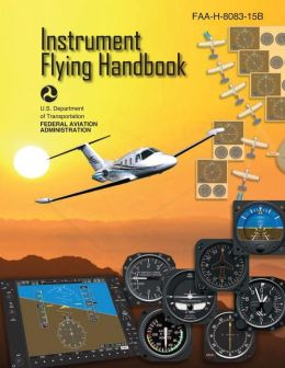 Instrument Flying Handbook (FAA-H-8083-15b)
