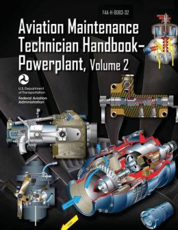 Aviation Maintenance Technician Handbook-Powerplant - Volume 2 (FAA-H-8083-32)