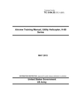 Training Circular Tc 3-04.33 (Tc 1-237) Aircrew Training Manual, Utility Helicopter, H-60 Series May 2013