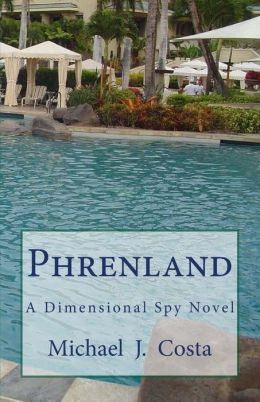 Phrenland: A Dimensional Spy Novel