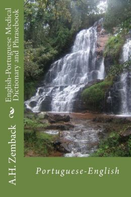 English-Portuguese Medical Dictionary and Phrasebook: Portuguese-English