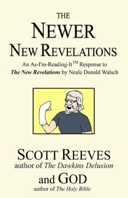 The Newer New Revelations: An As-I'm-Reading-It Response to the New Revelations by Neale Donald Walsch