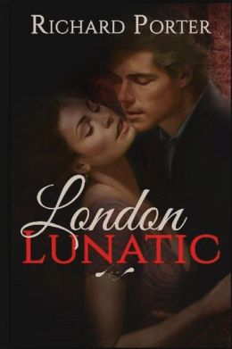 London Lunatic: A Hellish Book of Untold Horror and Teen Mystery