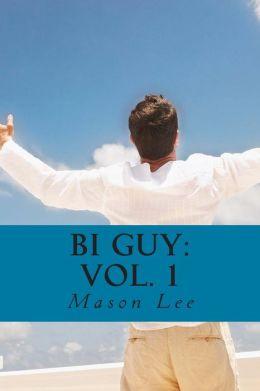 Bi Guy: Vol. 1