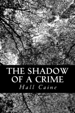 The Shadow of a Crime: A Cumbrian Romance