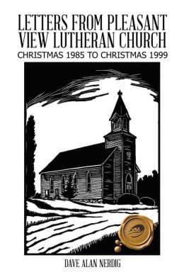 Letters from Pleasant View Lutheran Church: Christmas 1985 to Christmas 1999