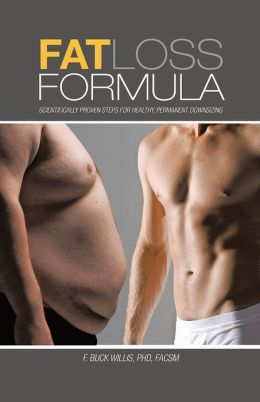 Fat Loss Formula: Scientifically Proven Steps for Healthy, Permanent Downsizing