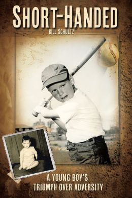 Short-Handed: A Young Boy's Triumph over Adversity