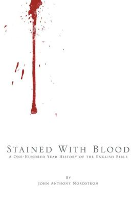Stained with Blood: A One-Hundred Year History of the English Bible