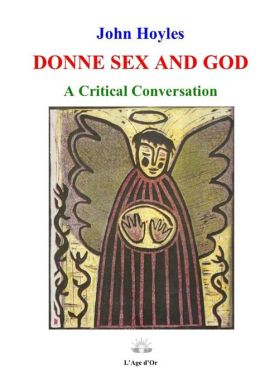 Donne Sex and God: A Critical Conversation