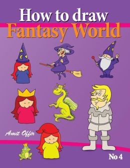 How to Draw Fantasy World: Drawing Book for Kids and Adults that will Teach You How to Draw Fantasy World Step by Step