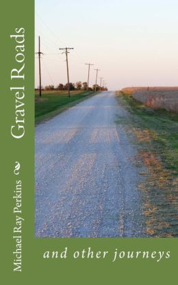 Gravel Roads: And Other Journeys