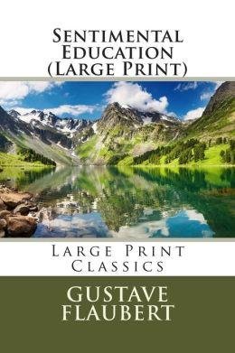 Sentimental Education (Large Print)