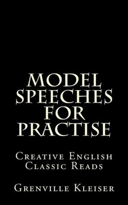 Model Speeches for Practise: Creative English Classic Reads