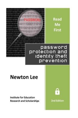 Read Me First: Password Protection and Identity Theft Prevention (2nd Edition)