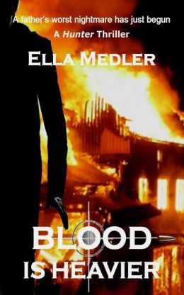 Blood is Heavier: A Hunter Thriller