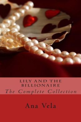Lily and the Billionaire: The Complete Collection