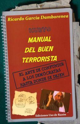 Nuevo manual del buen terrorista: El arte de confundir a los dem cratas hasta donde se dejen