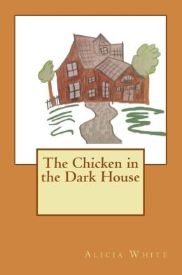 The Chicken in the Dark House