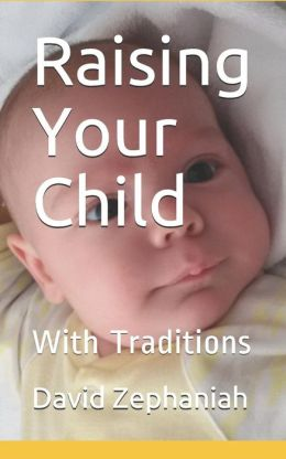 Raising Your Child: With Traditions