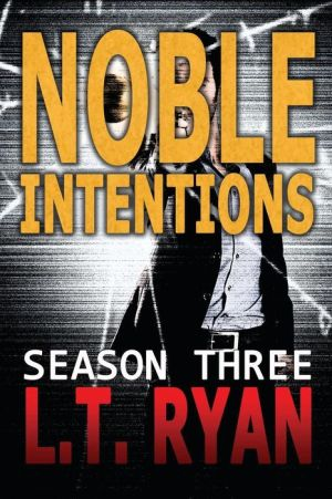 Noble Intentions: Season Three