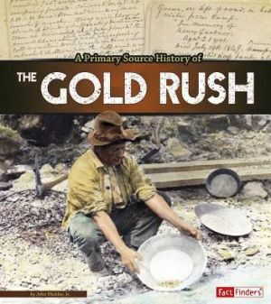 Primary Source History of the Gold Rush