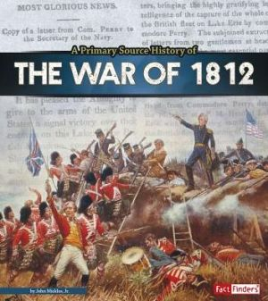 Primary Source History of the War of 1812