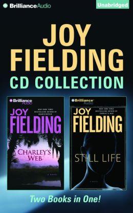 Joy Fielding CD Collection 2: Charley's Web, Still Life