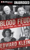 Book Cover Image. Title: Blood Feud:  The Clintons vs. the Obamas, Author: Edward Klein