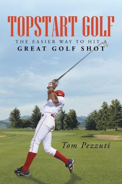 Topstart Golf: The Easier Way to Hit a Great Golf Shot