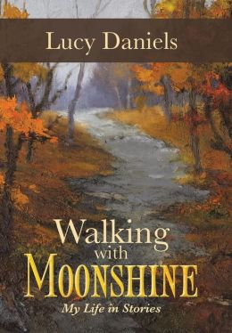 Walking with Moonshine: My Life in Stories