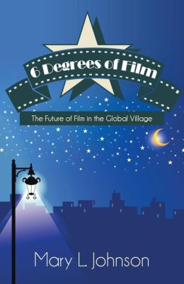 6 Degrees of Film: The Future of Film in the Global Village