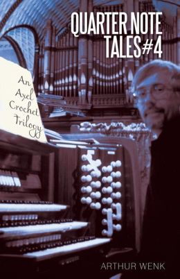 Quarter Note Tales #4: An Axel Crochet Trilogy