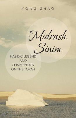 Midrash Sinim: Hasidic Legend and Commentary on the Torah