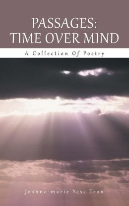 Passages: Time Over Mind: A Collection of Poetry